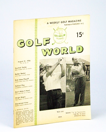 Image for Golf World - A Weekly Golf Magazine, August (Aug.) 31, 1956, Vol. 10, No. 13 - Cover Photos of Adlai Stevenson and President Dwight D. Eisenhower Playing Pinehurst