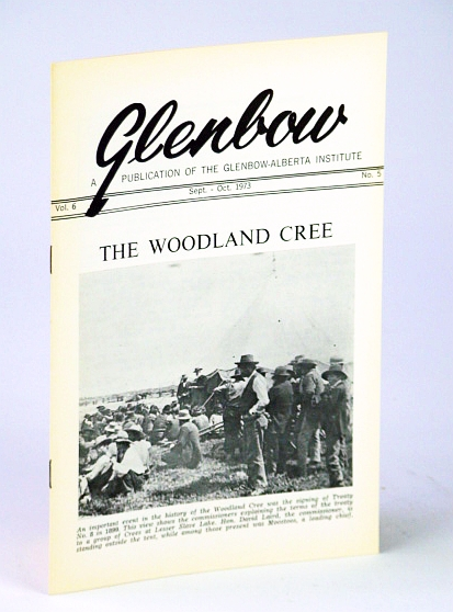 Image for Glenbow, September (Sept.) - October (Oct.) 1973, Vol. 6, No. 5 - The Woodland Cree