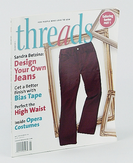 Image for TAUNTON'S THREADS Magazine April/May 2008 No. 136 (For people who love to sew, Design your own jeans, costuming the opera, Hollywood waists, retro details, tailoring series - lining with pocket, bias tape, at the cirque)