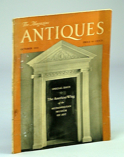Image for The Magazine Antiques, October (Oct.) 1946, Vol. L, No. 4 - The American Wing of the Metropolitan Museum of Art