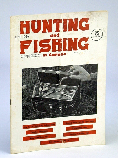 Image for Hunting and Fishing in Canada - Canada's National Wildlife Magazine, June, 1956 - The Fabulous Fon Du Lac