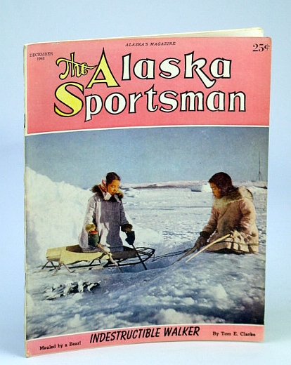 "Image for The Alaska Sportsman Magazine, December (Dec.), 1948 - J.H. Giese / ""Pappy"" Walker"