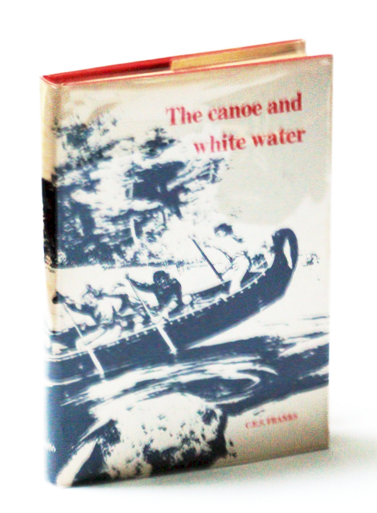 Image for The Canoe and White Water: From Essential to Sport