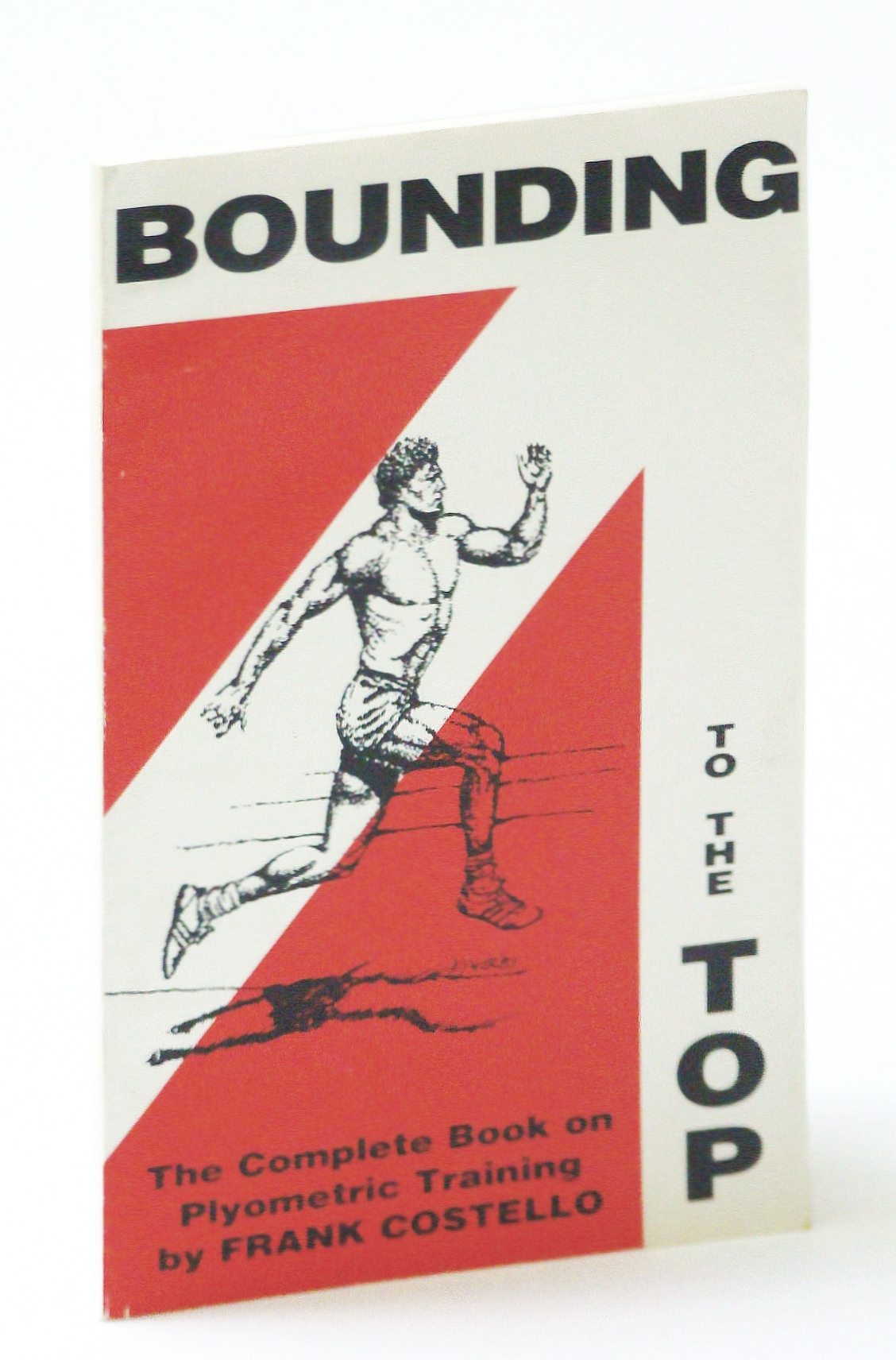 Image for Bounding to the Top: The Complete Book on Plyometric Training