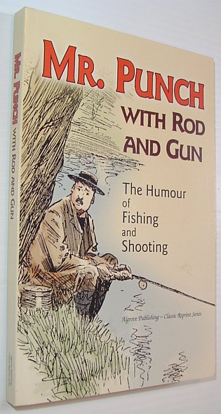 Image for Mr. Punch with Rod and Gun : The Humours of Fishing and Shooting