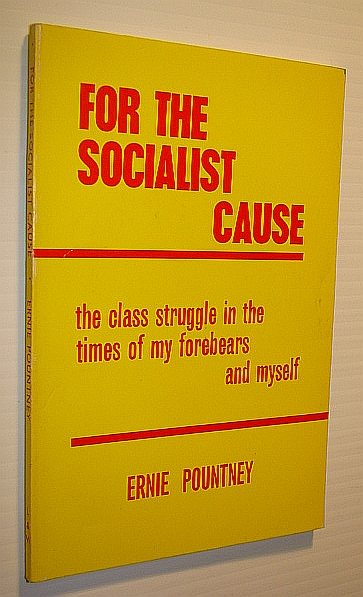 Image for For the Socialist Cause: Class Struggle in the Times of My Forebears and Myself