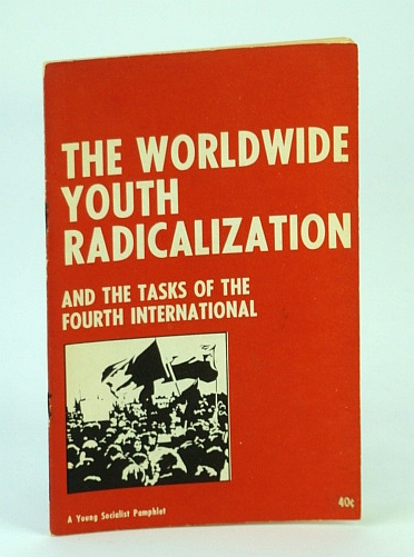 Image for The Worldwide Youth Radicalization and the Tasks of the Fourth (4th) International