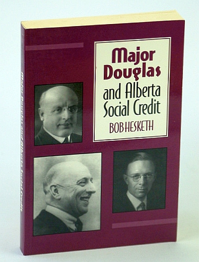 Image for Major Douglas and Alberta Social Credit (Themes in Canadian Social History)