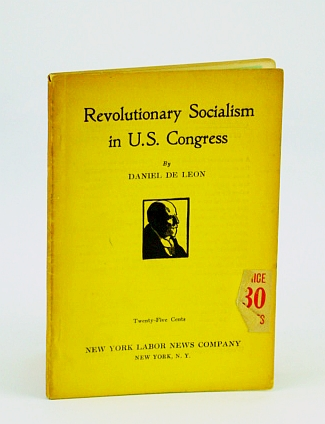 "Image for Revolutionary Socialism in U.S. Congress: ""Parliamentary Idiocy"" Vs. Marxian Socialism"
