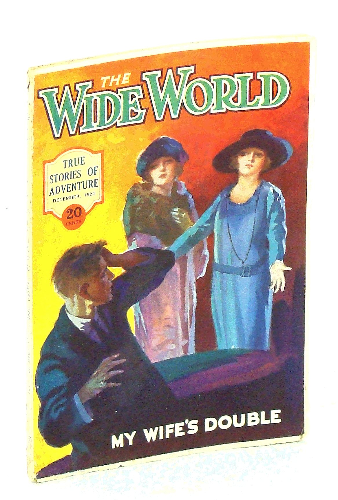 Image for The Wide World  Magazine, True Stories of Adventure, December [Dec.] 1924, Vol LIV, No. 320: My Wife's Double / The Forest Dwellers of Arabuko