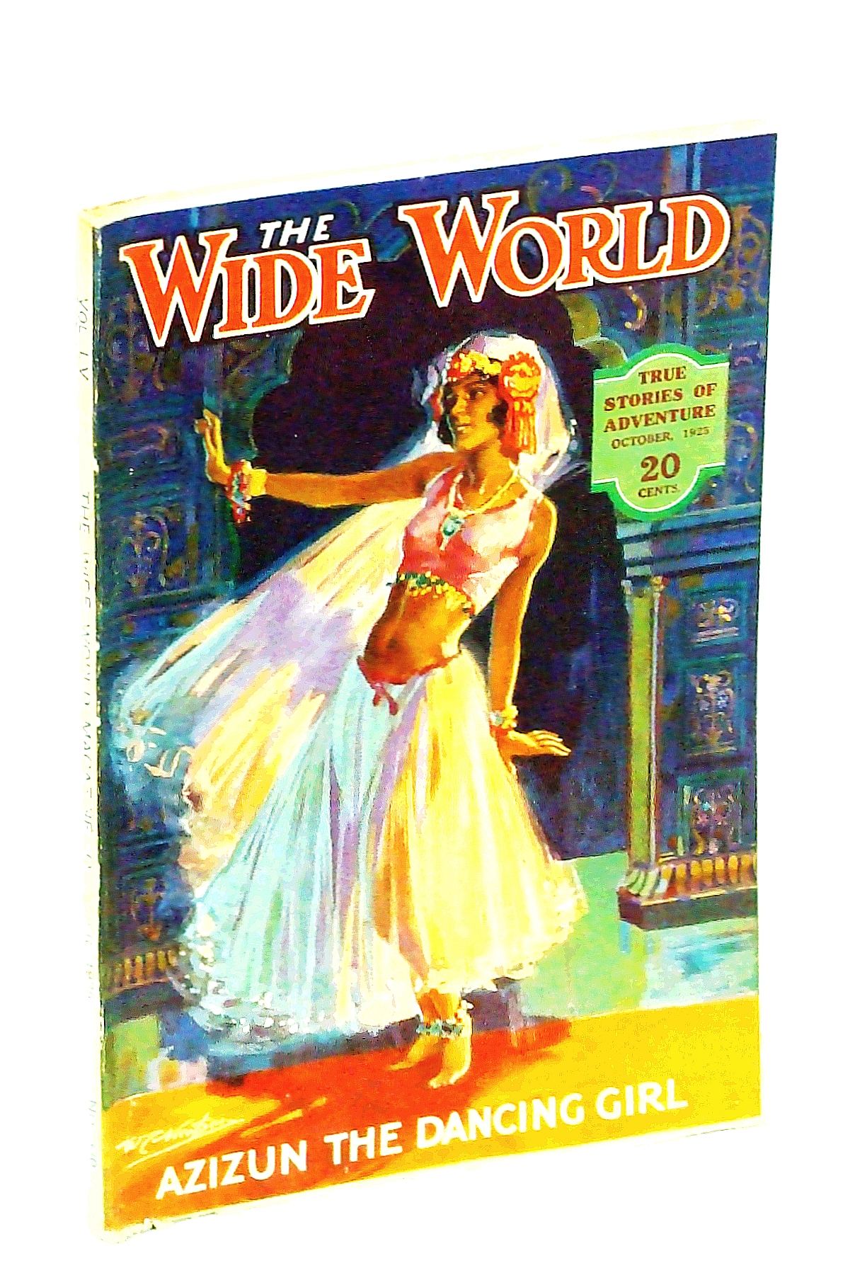 Image for The Wide World  Magazine, True Stories of Adventure, October [Oct.], 1925, Vol LV, No. 330: In Search of the Lost Oases / Lost in the Heart of Peru