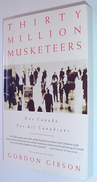 Image for 30 Million Musketeers: One Canada for All Canadians