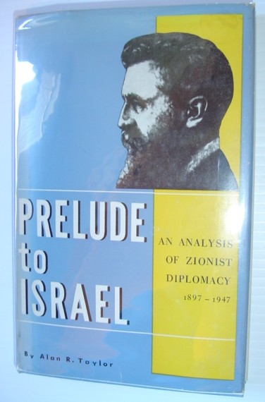 Image for Prelude to Israel: An Analysis of Zionist diplomacy, 1897-1947