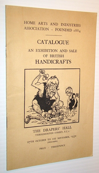 Image for Catalogue: An Exhibition and Sale of British Handicrafts, 27 October to 1 November, 1930, Draper's Hall, London