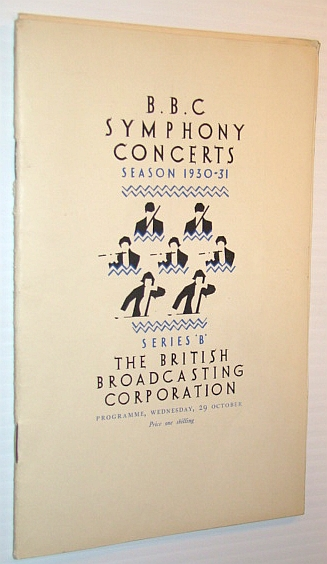 Image for B.B.C. (BBC) Symphony Concerts - Season 1930-1931 - Series 'B' Programme, Wednesday, 29 October. 1930