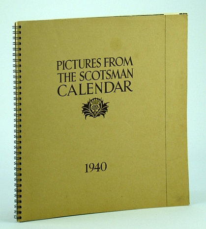 Image for Pictures From The Scotsman 1940 Ninth (9th) Annual Picture Calendar