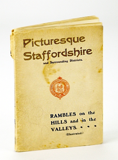 Image for The Official Illustrated Guide to the District Adjacent to the North Staffordshire Railway / Picturesque Staffordshire and Surrounding Districts - Rambles on the Hills and in the Valleys