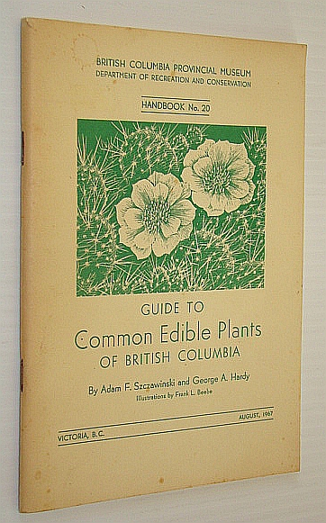 Image for Guide to Common Edible Plants of British Columbia (British Columbia Provincial Museum Dept. of Recreation and Conservation Handbooks, No. 20)
