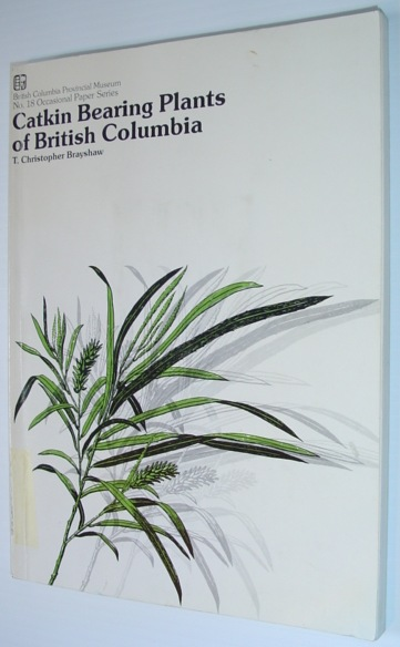 Image for Catkin Bearing Plants (Amentiferae) of British Columbia - Occasional Papers of the British Columbia Provincial Museum No. 18