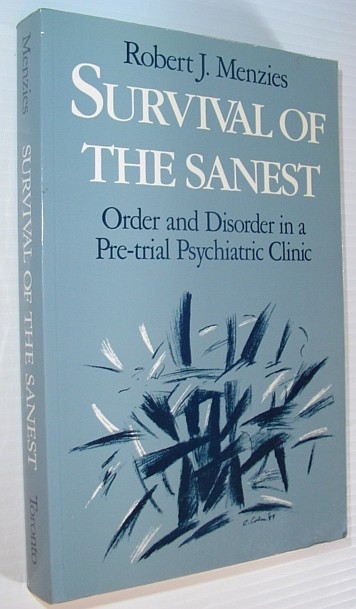 Image for Survival of the Sanest: Order and Disorder in a Pre-Trial Psychiatric Clinic