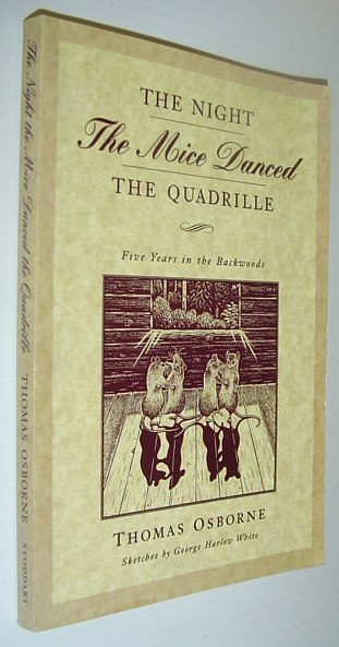 Image for The Night the Mice Danced the Quadrille: Five Years in the Backwoods 1875-1879
