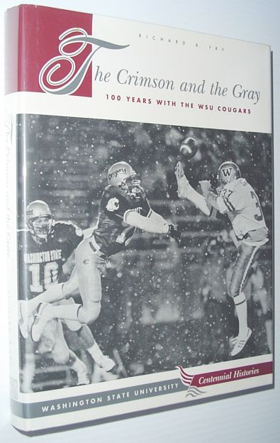 Image for The Crimson & the Gray : One Hundred Years With the Wsu Cougars (Wsu Press Centennial Histories Series)