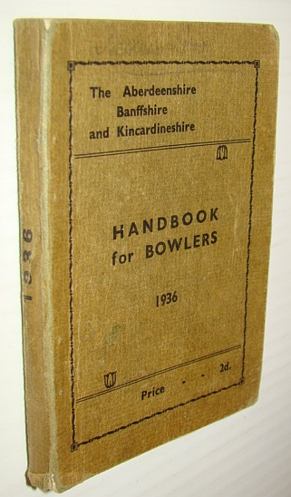 Image for The Aberdeenshire Banffshire and Kincardineshire Handbook for Bowlers 1936