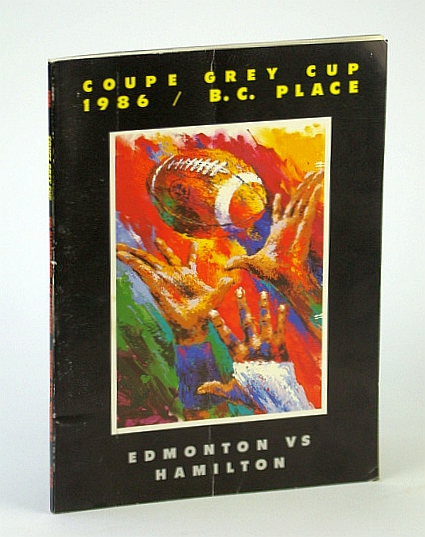 Image for Coupe Grey Cup 1986 / B.C. Place, Vancouver: Edmonton Eskimos Vs. Hamilton Tiger-Cats (Ti-Cats) (CFL Illustrated Magazine), Volume XVII, Number 21