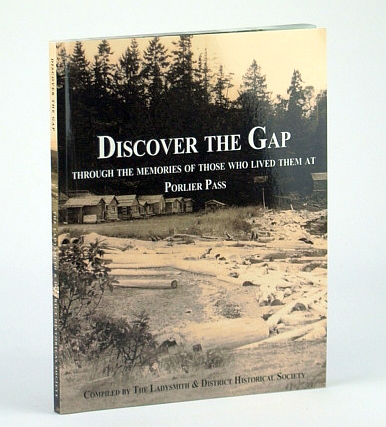 Image for Discover the Gap: Through the Memories of Those Who Lived Them at Porlier Pass (B.C. / British Columbia)