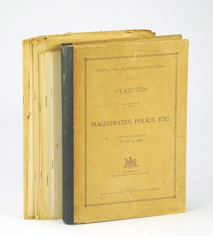 Image for Province of British Columbia (B.C.) Statutes Compiled for the Use of Magistrates, Police, Etc., Consolidated to July 1, 1929
