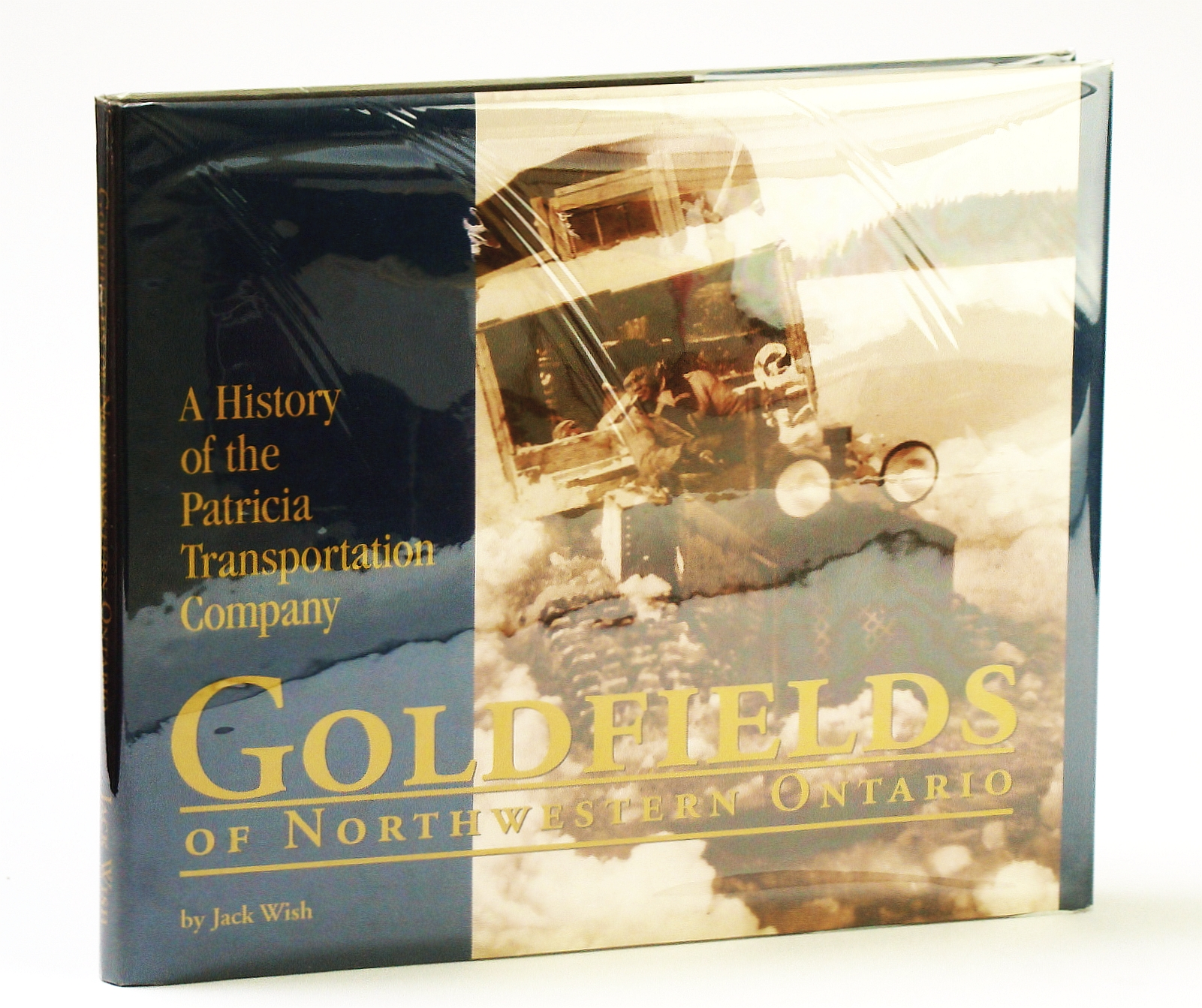 Image for Goldfields of northwestern Ontario: A history of the Patricia Transportation Company