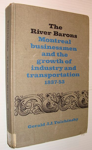 Image for The river barons: Montreal businessmen and the growth of industry and transportation, 1837-53