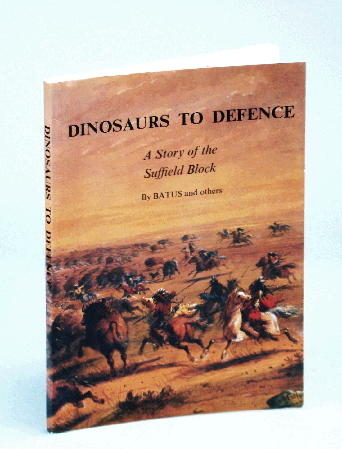 Image for Dinosaurs To Defence: A Story Of The Suffield Block