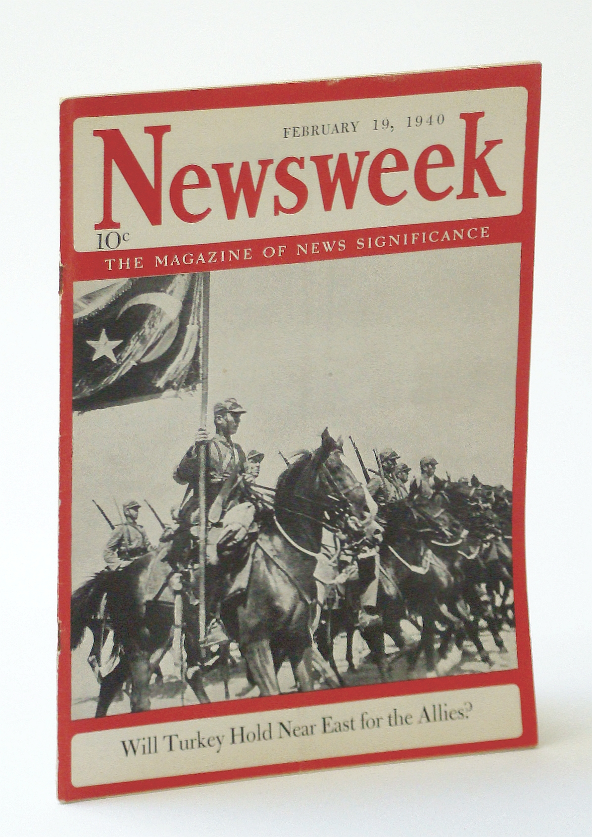 Image for Newsweek - The Magazine of News Significance: February 19, 1940 - Will Turkey Hold Near East for the Allies?