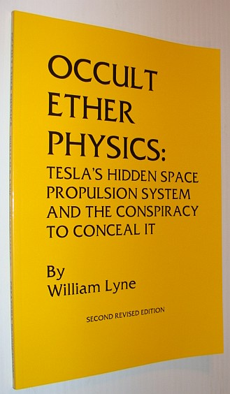 Image for Occult Ether Physics: Tesla's Hidden Space Propulsion System and the Conspiracy to Conceal It (2nd Revised Edition)