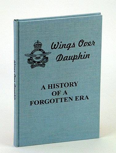 Image for Wings Over Dauphin: A History of a Forgotten Era