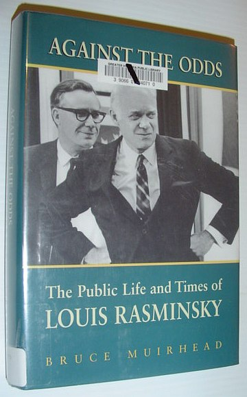 Image for Against the  Odds: The Public Life and Times of Louis Rasminsky