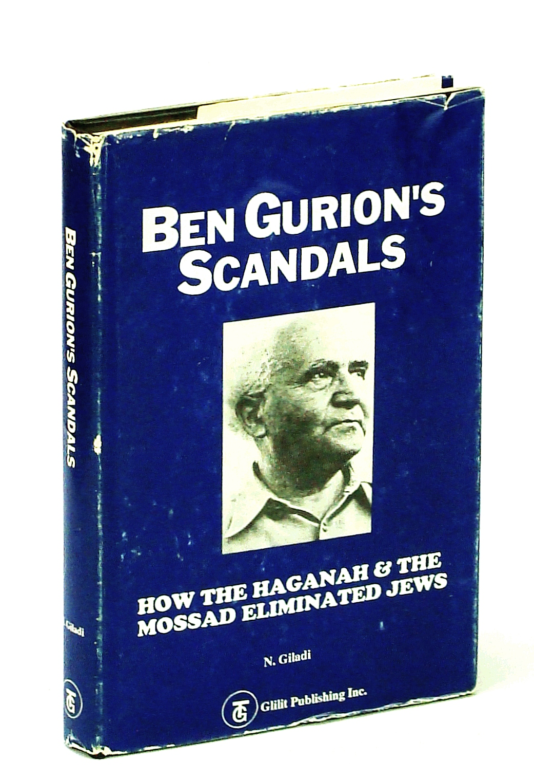 Image for Ben Gurion's Scandals: How the Haganah and the Mossad Eliminated Jews