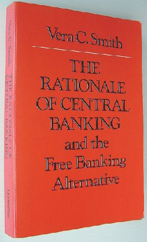 Image for The Rationale of Central Banking: And the Free Banking Alternative