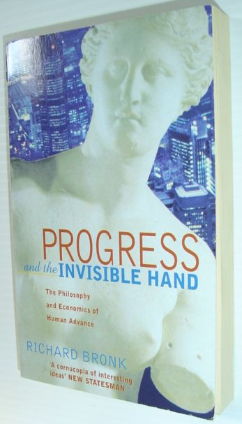 Image for Progress and the Invisible Hand: The Philosophy and Economics of Human Advance