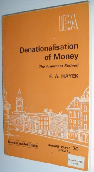 Image for Denationalisation of Money - The Argument Refined