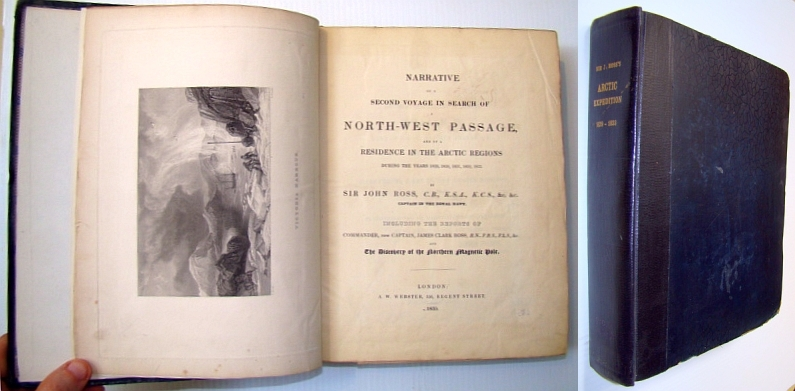 Image for Narrative of a Second Voyage in Search of a North-west Passage and of a Residence in the Arctic Regions During the Years 1829, 30, 31, 32, 33 Incl. the Reports of Commander, Now Captain, James Clark Ross & the Disc. of the North'n Mag. Pole (Vol 1 only)