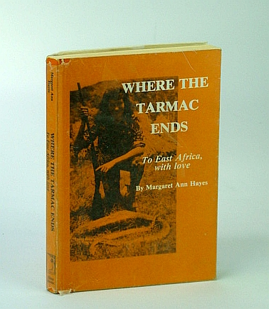 Image for Where The Tarmac Ends: To East Africa, With Love