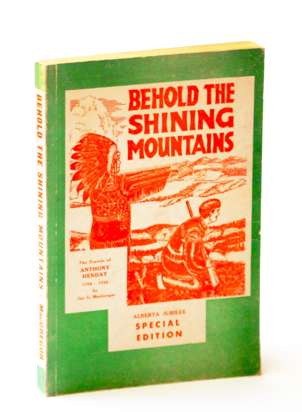 Image for Behold the Shining Mountains: Being An Account Of The Travels of Anthony Henday 1754-1755, The First White Man to Enter Alberta