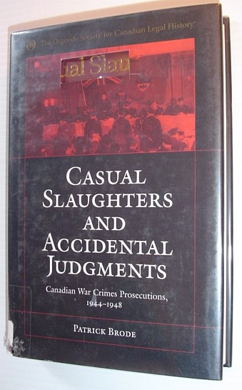Image for Casual Slaughters and Accidental Judgments: Canadian War Crimes Prosecutions, 1944-1948