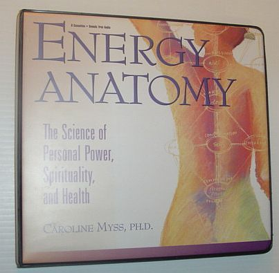 Image for Energy Anatomy: The Science of Personal Power, Spirituality, and Health (With Study Guide)