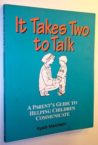 Image for It Takes Two To Talk: A Parent's Guide to Helping Children Communicate