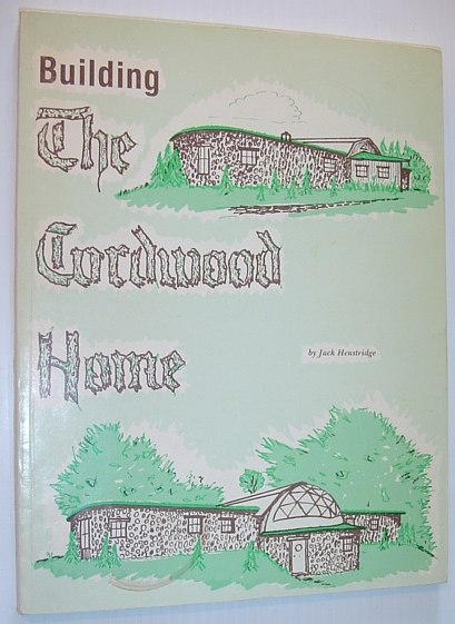 Image for Building the Cordwood Home