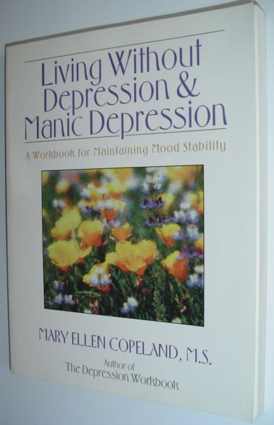 Image for Living Without Depression and Manic Depression: A Workbook for Maintaining Mood Stability (New Harbinger Workbooks)