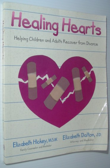 Image for Healing Hearts: Helping Children and Adults Recover from Divorce